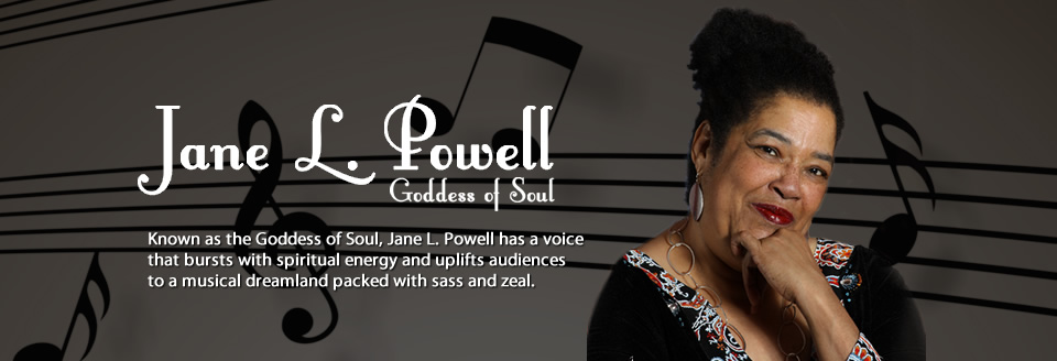 Jane L. Powell: Goddess of Soul